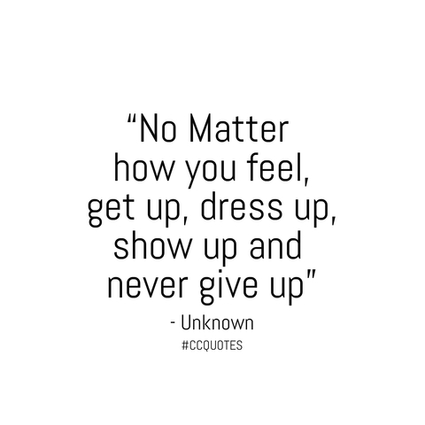 #CCQUOTES- No matter how you feel