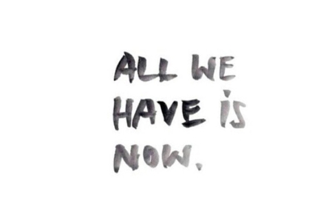 All We Have Is Now - Daily Dose